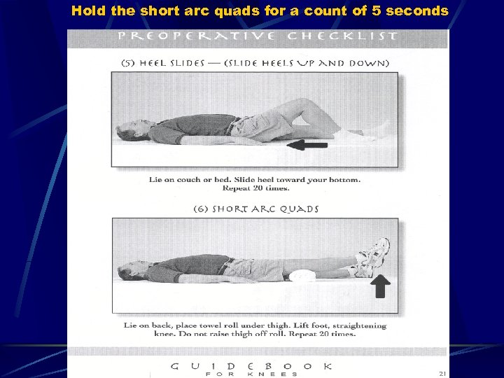 Hold the short arc quads for a count of 5 seconds