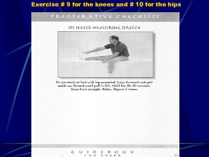 Exercise # 9 for the knees and # 10 for the hips