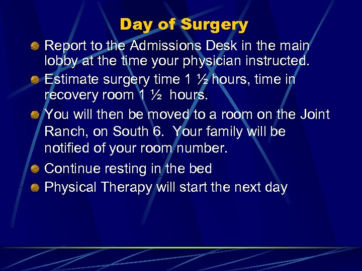 Day of Surgery Report to the Admissions Desk in the main lobby at the
