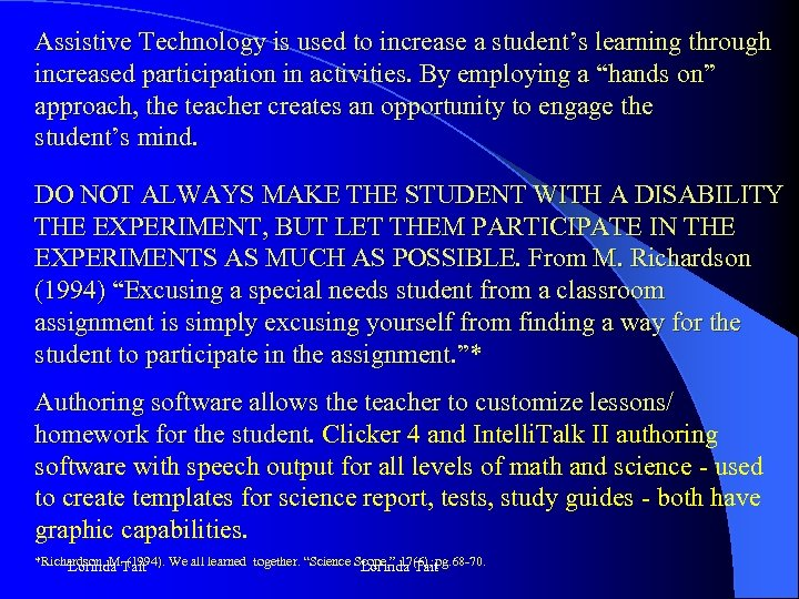 Assistive Technology is used to increase a student's learning through increased participation in activities.