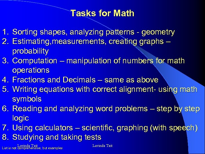 Tasks for Math 1. Sorting shapes, analyzing patterns - geometry 2. Estimating, measurements, creating