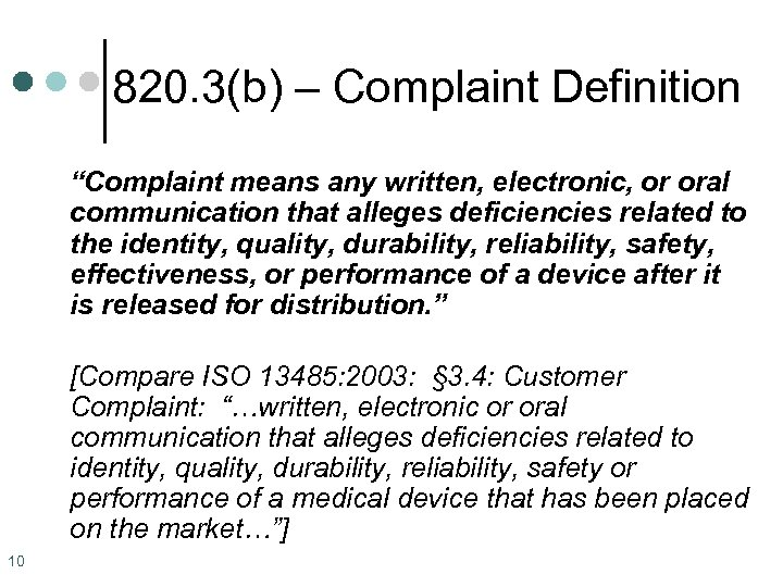 "820. 3(b) – Complaint Definition ""Complaint means any written, electronic, or oral communication that"