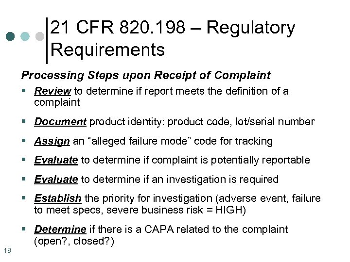 21 CFR 820. 198 – Regulatory Requirements Processing Steps upon Receipt of Complaint §