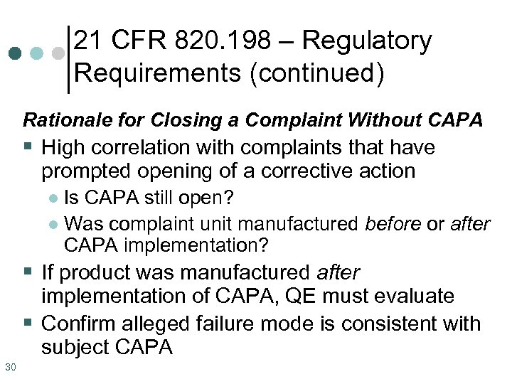 21 CFR 820. 198 – Regulatory Requirements (continued) Rationale for Closing a Complaint Without