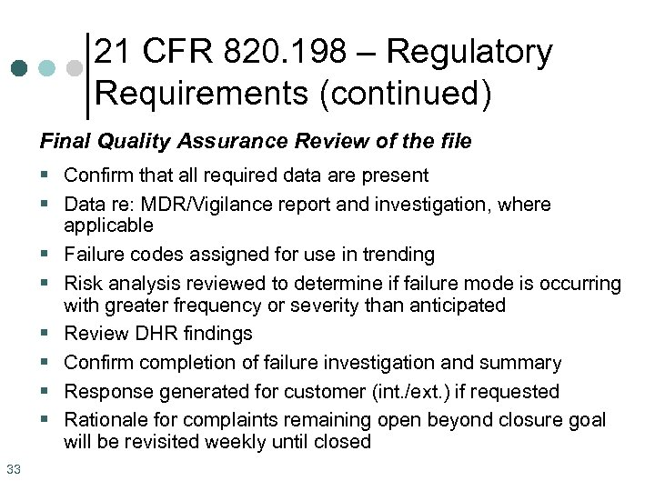 21 CFR 820. 198 – Regulatory Requirements (continued) Final Quality Assurance Review of the