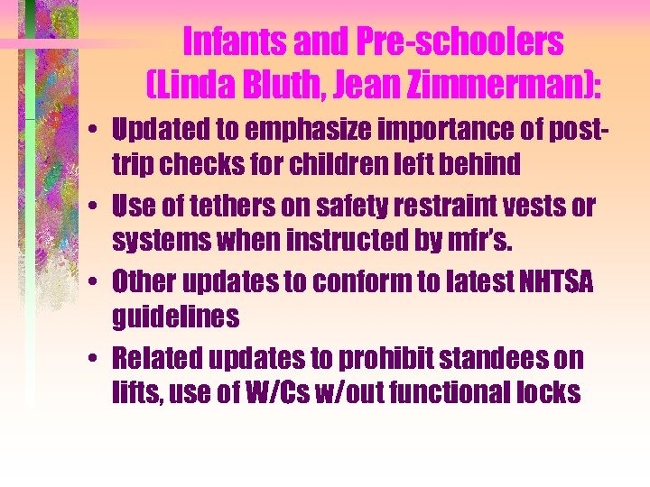 Infants and Pre-schoolers (Linda Bluth, Jean Zimmerman): • Updated to emphasize importance of posttrip