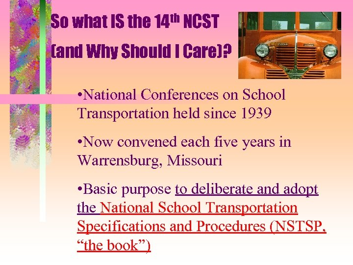So what IS the 14 th NCST (and Why Should I Care)? • National