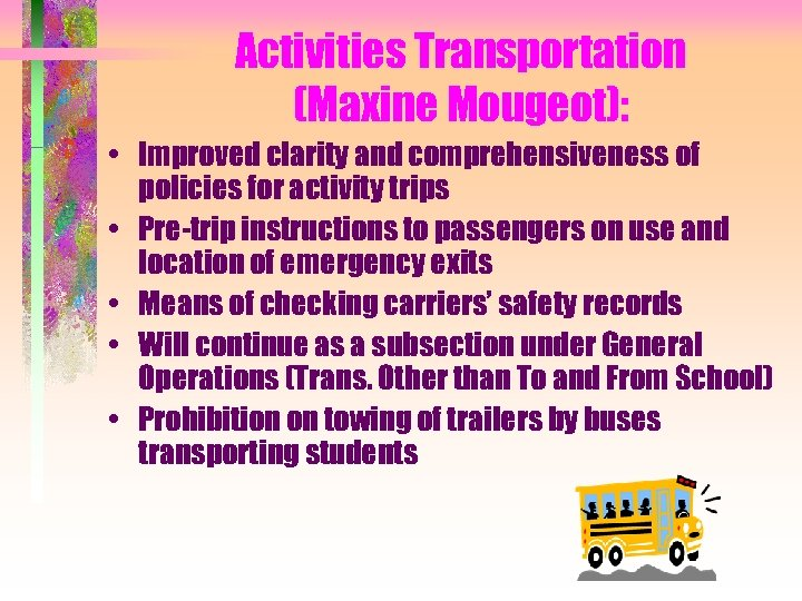 Activities Transportation (Maxine Mougeot): • Improved clarity and comprehensiveness of policies for activity trips