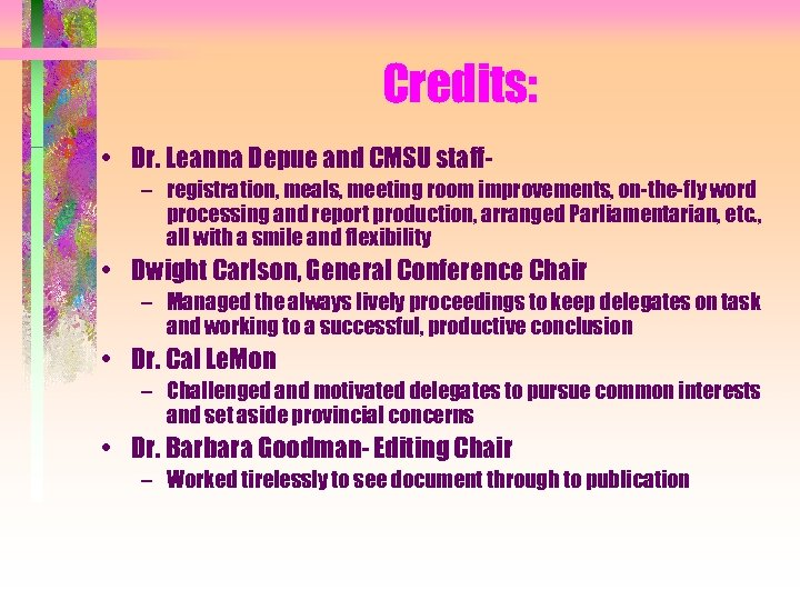 Credits: • Dr. Leanna Depue and CMSU staff– registration, meals, meeting room improvements, on-the-fly