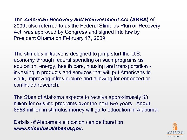 The American Recovery and Reinvestment Act (ARRA) of 2009, also referred to as the