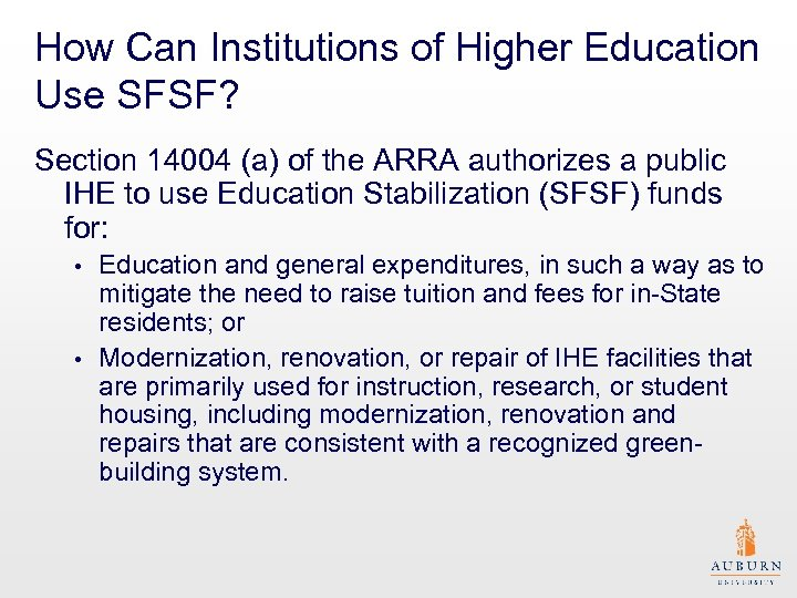 How Can Institutions of Higher Education Use SFSF? Section 14004 (a) of the ARRA