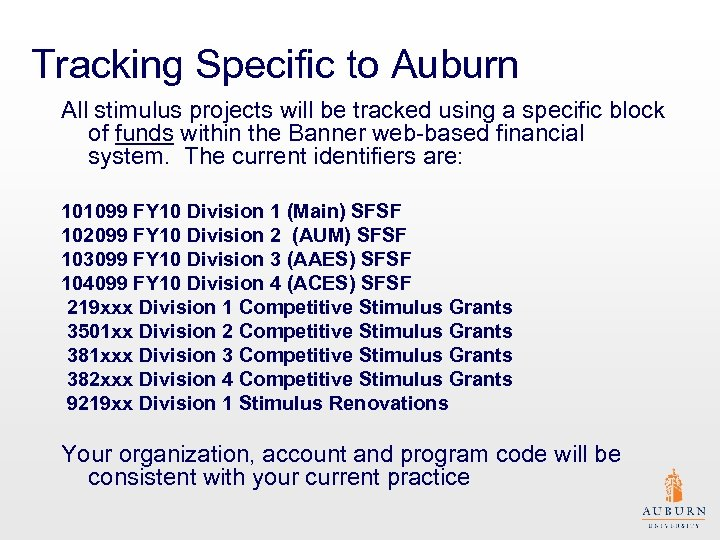 Tracking Specific to Auburn All stimulus projects will be tracked using a specific block