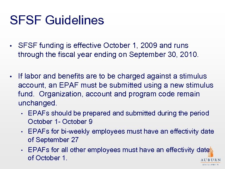 SFSF Guidelines • SFSF funding is effective October 1, 2009 and runs through the