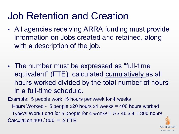 Job Retention and Creation • All agencies receiving ARRA funding must provide information on
