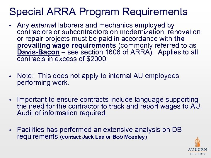 Special ARRA Program Requirements • Any external laborers and mechanics employed by contractors or
