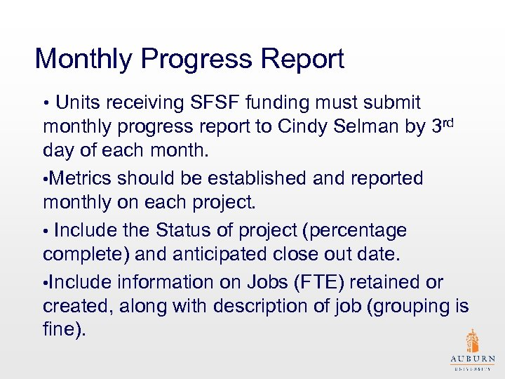 Monthly Progress Report • Units receiving SFSF funding must submit monthly progress report to