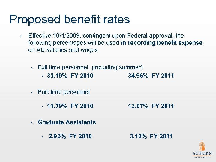 Proposed benefit rates • Effective 10/1/2009, contingent upon Federal approval, the following percentages will