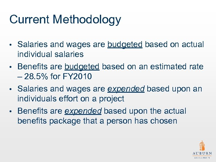 Current Methodology Salaries and wages are budgeted based on actual individual salaries • Benefits
