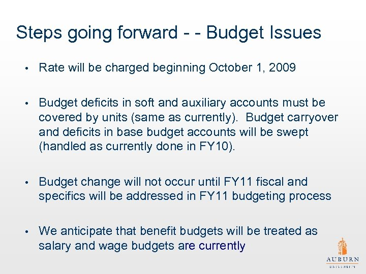 Steps going forward - - Budget Issues • Rate will be charged beginning October