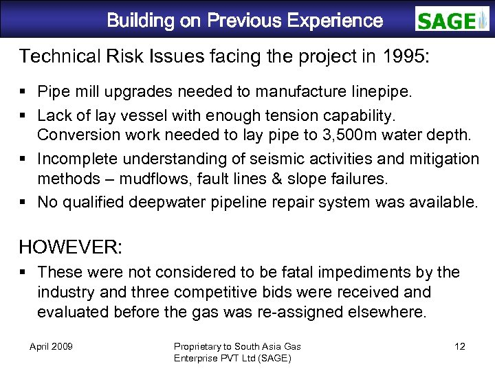 Building on Previous Experience SAGE Technical Risk Issues facing the project in 1995: Pipe