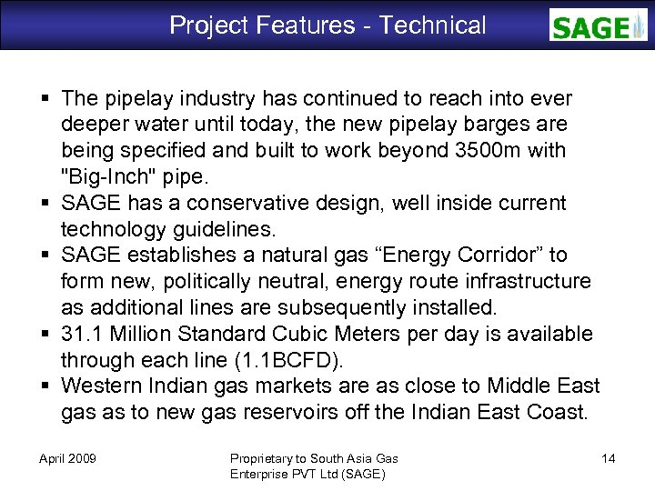 Project Features - Technical SAGE The pipelay industry has continued to reach into ever