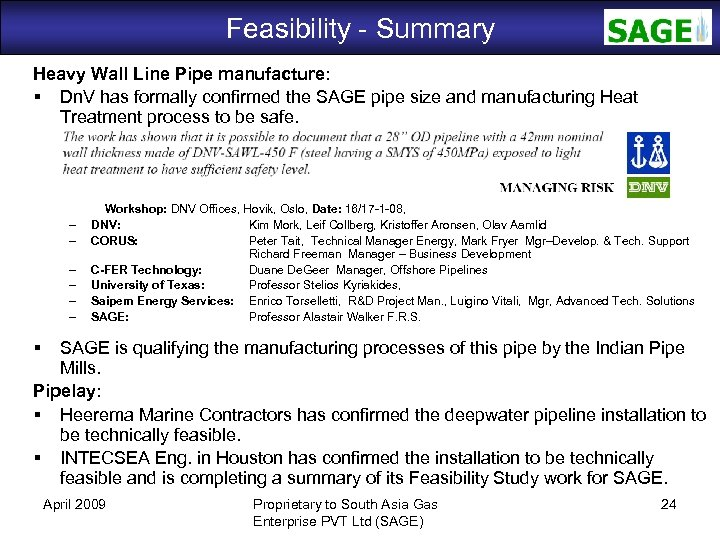 Feasibility - Summary SAGE Heavy Wall Line Pipe manufacture: Dn. V has formally confirmed