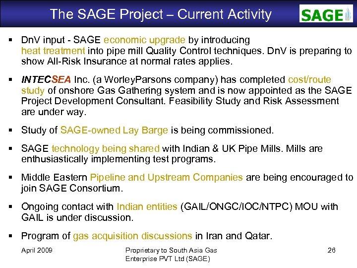 The SAGE Project – Current Activity SAGE Dn. V input - SAGE economic upgrade