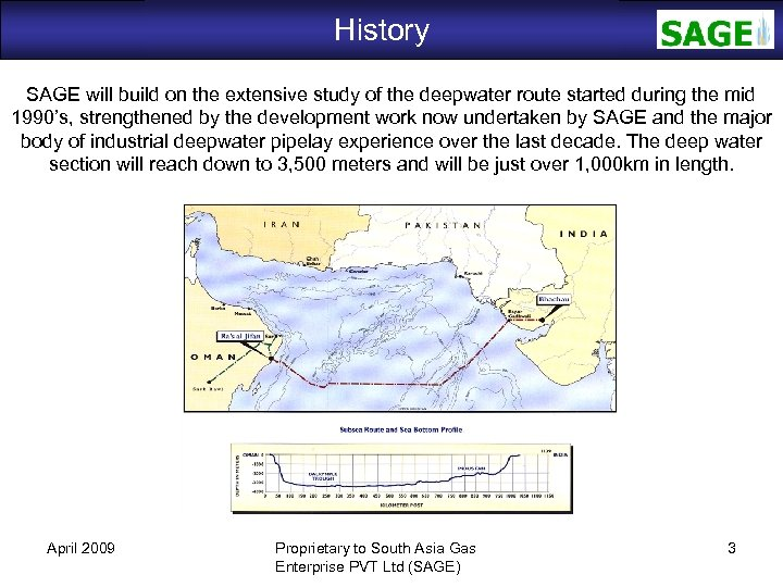 History SAGE will build on the extensive study of the deepwater route started during