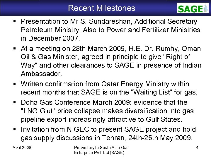 Recent Milestones SAGE Presentation to Mr S. Sundareshan, Additional Secretary Petroleum Ministry. Also to