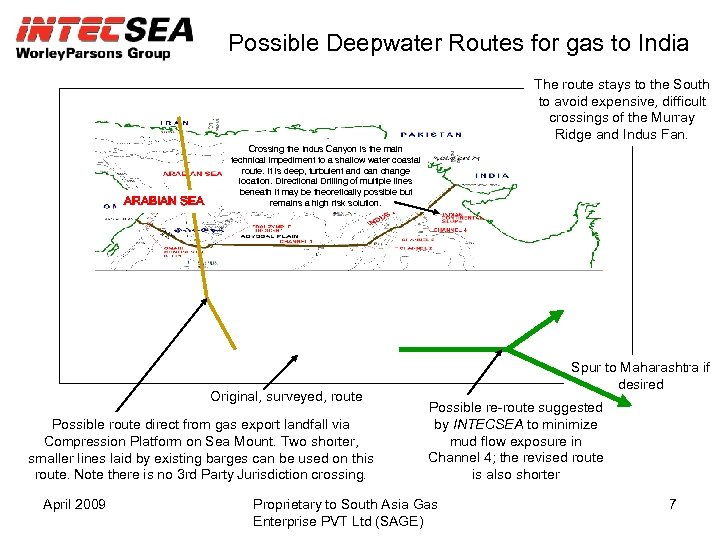 Possible Deepwater Routes for gas to India The route stays to the South to