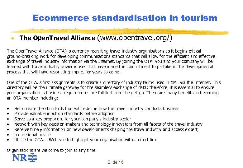 Ecommerce standardisation in tourism · The Open. Travel Alliance (www. opentravel. org/) The Open.