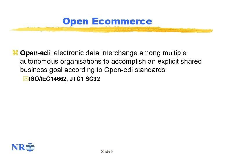Open Ecommerce z Open-edi: electronic data interchange among multiple autonomous organisations to accomplish an