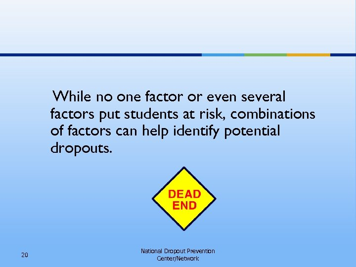 While no one factor or even several factors put students at risk, combinations of