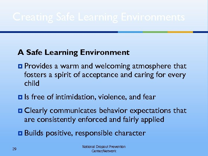 Creating Safe Learning Environments A Safe Learning Environment ¥ Provides a warm and welcoming