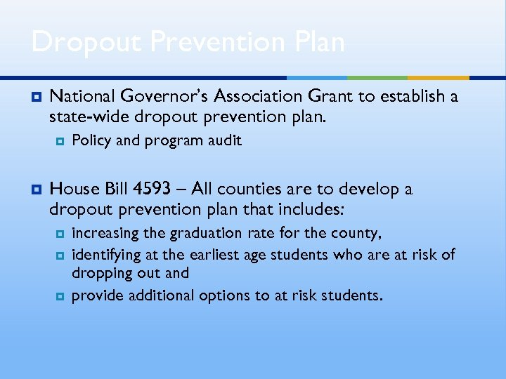 Dropout Prevention Plan ¥ National Governor's Association Grant to establish a state-wide dropout prevention