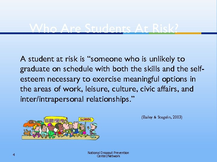 """Who Are Students At Risk? A student at risk is """"someone who is unlikely"""