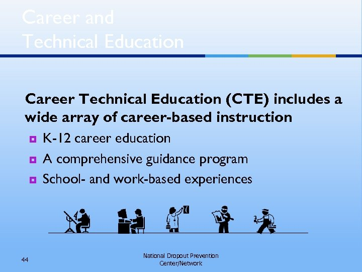 Career and Technical Education Career Technical Education (CTE) includes a wide array of career-based