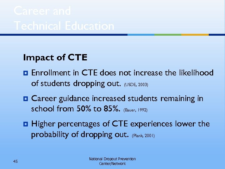 Career and Technical Education Impact of CTE ¥ ¥ Career guidance increased students remaining