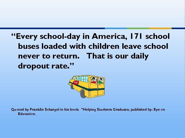 """""""Every school-day in America, 171 school buses loaded with children leave school never to"""