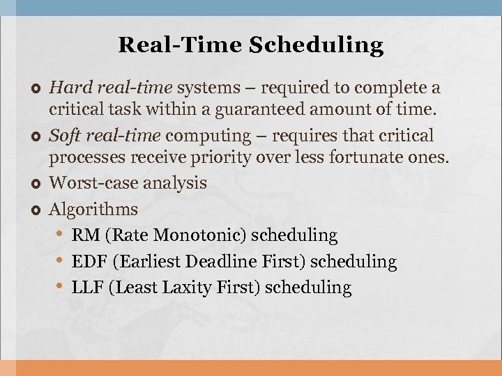 Real-Time Scheduling Hard real-time systems – required to complete a critical task within a