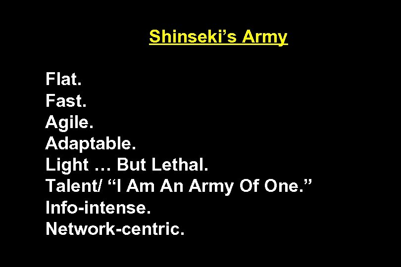 """Shinseki's Army Flat. Fast. Agile. Adaptable. Light … But Lethal. Talent/ """"I Am An"""