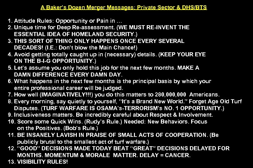 A Baker's Dozen Merger Messages: Private Sector & DHS/BTS 1. Attitude Rules: Opportunity or