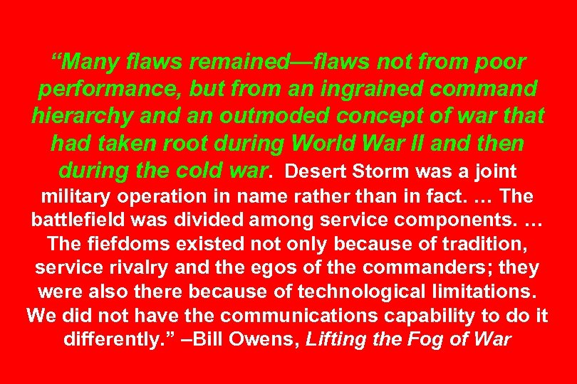"""""""Many flaws remained—flaws not from poor performance, but from an ingrained command hierarchy and"""