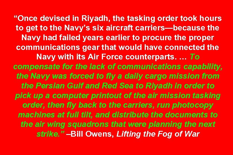 """""""Once devised in Riyadh, the tasking order took hours to get to the Navy's"""