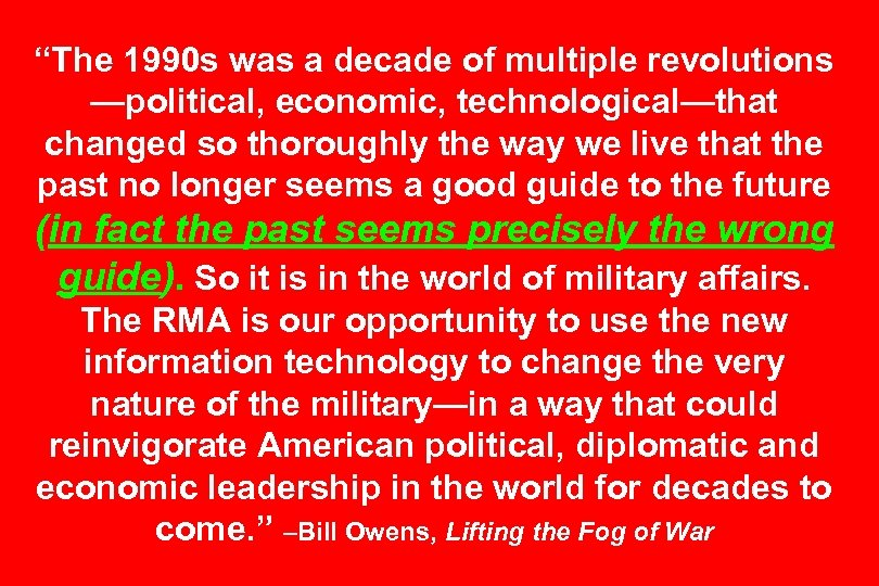 """""""The 1990 s was a decade of multiple revolutions —political, economic, technological—that changed so"""