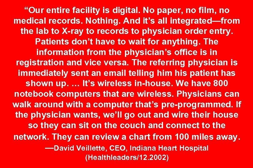 """""""Our entire facility is digital. No paper, no film, no medical records. Nothing. And"""