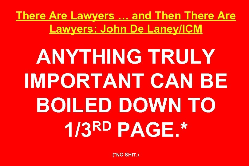 There Are Lawyers … and Then There Are Lawyers: John De Laney/ICM ANYTHING TRULY