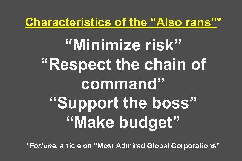 """Characteristics of the """"Also rans""""* """"Minimize risk"""" """"Respect the chain of command"""" """"Support the"""