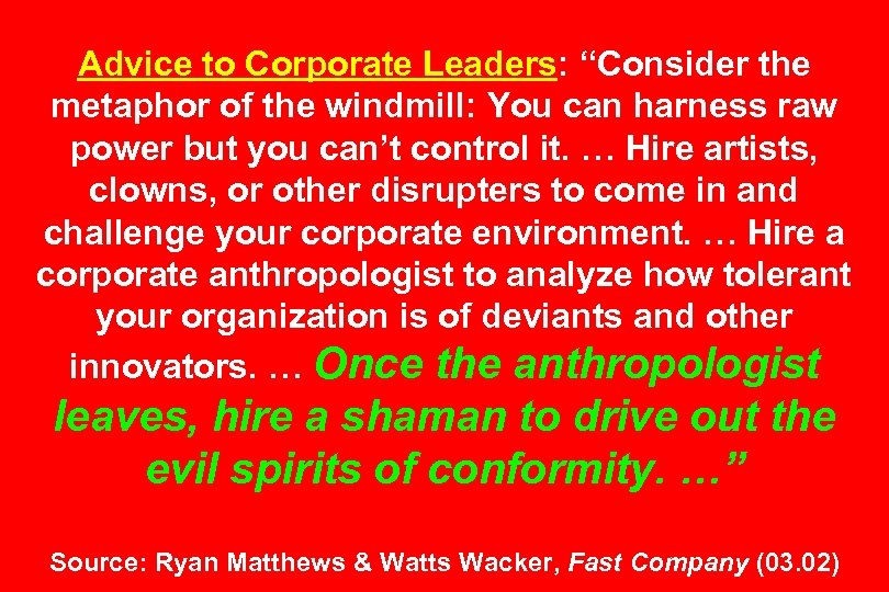 """Advice to Corporate Leaders: """"Consider the metaphor of the windmill: You can harness raw"""