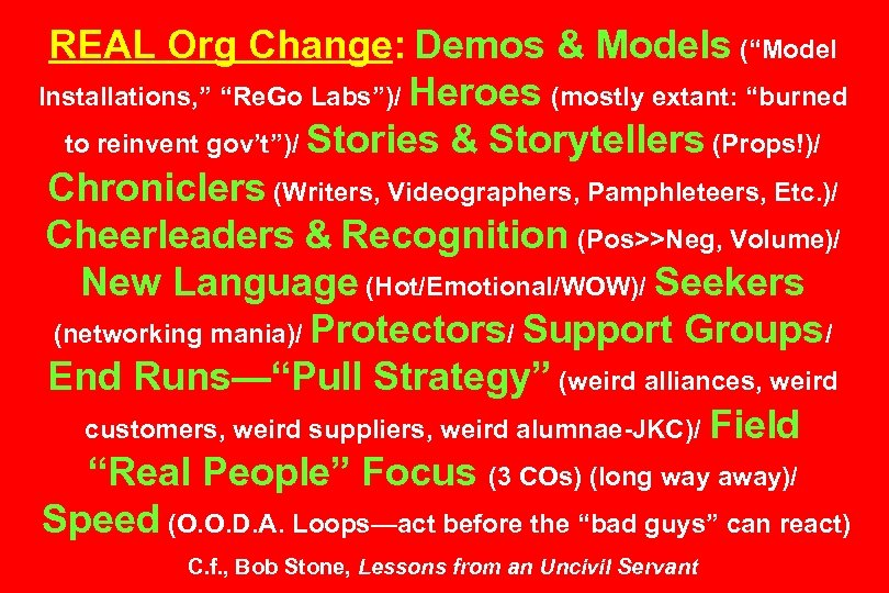 """REAL Org Change: Demos & Models (""""Model Installations, """" """"Re. Go Labs"""")/ Heroes (mostly"""